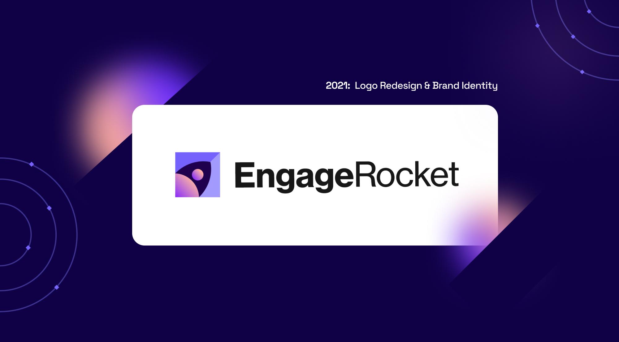 EngageRocket 2021: New Identity, Stronger Mission